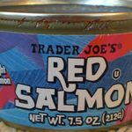 Trader Joe's Wild Caught Pacific Red Salmon.
