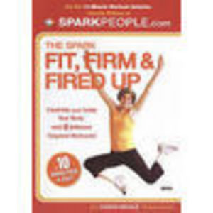 SparkPeople: The Spark - Fit, Firm and Fired Up