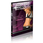 Core Rhythms Dance Exercise Program, Secret to Sexy Abs